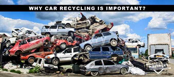 Why Car Recycling is Important